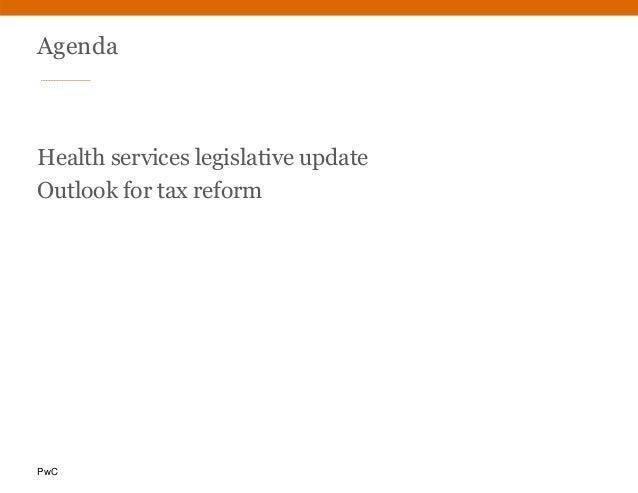 PwC Agenda Health services legislative update Outlook for tax reform