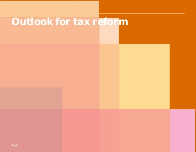 PwC Outlook for tax reform PwC