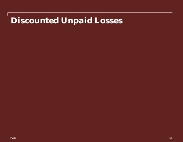 PwC Discounted Unpaid Losses 54