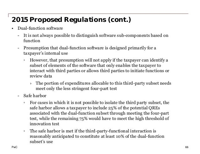 PwC 2015 Proposed Regulations (cont.) • Dual-function software - It is not always possible to distinguish software sub-com...