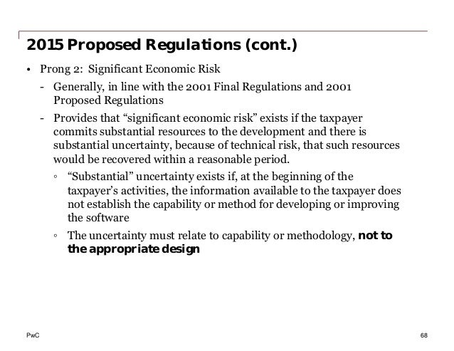 PwC 2015 Proposed Regulations (cont.) • Prong 2: Significant Economic Risk - Generally, in line with the 2001 Final Regula...