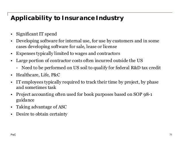 PwC Applicability to Insurance Industry • Significant IT spend • Developing software for internal use, for use by customer...