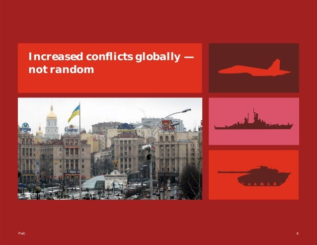 PwC 8 Increased conflicts globally — not random