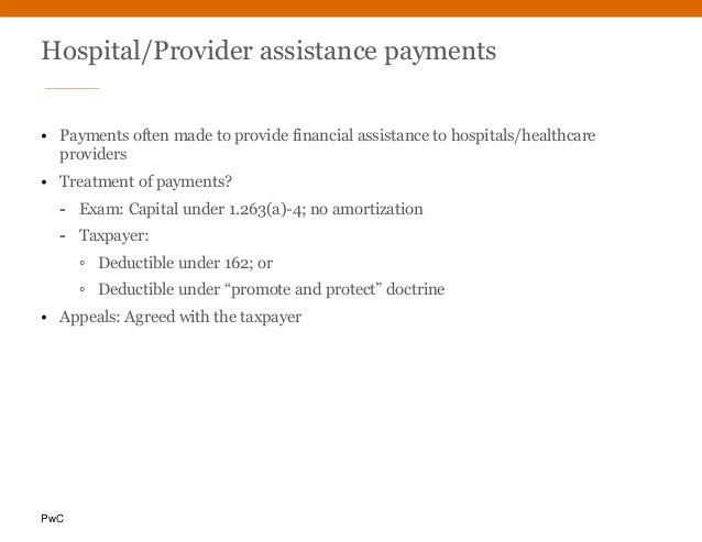 PwC Hospital/Provider assistance payments • Payments often made to provide financial assistance to hospitals/healthcare pr...