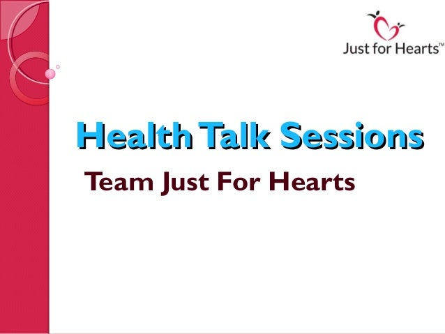 Health Talk SessionsTeam Just For Hearts