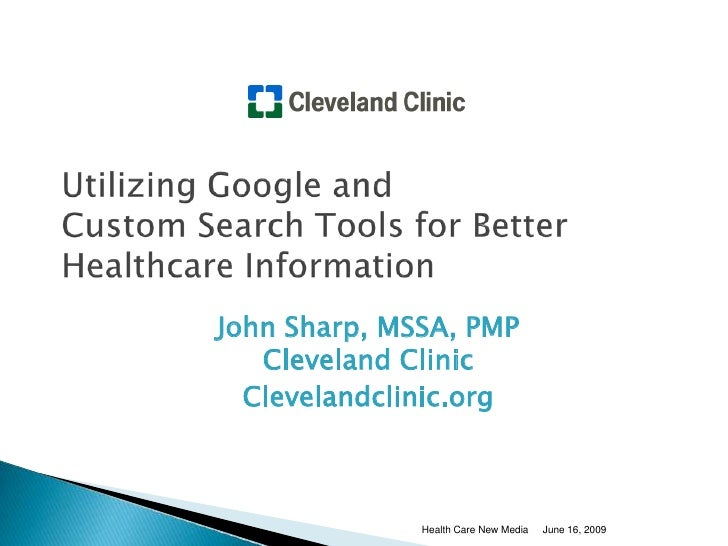 John Sharp, MSSA, PMP    Cleveland Clinic   Clevelandclinic.org                  Health Care New Media   June 16, 2009