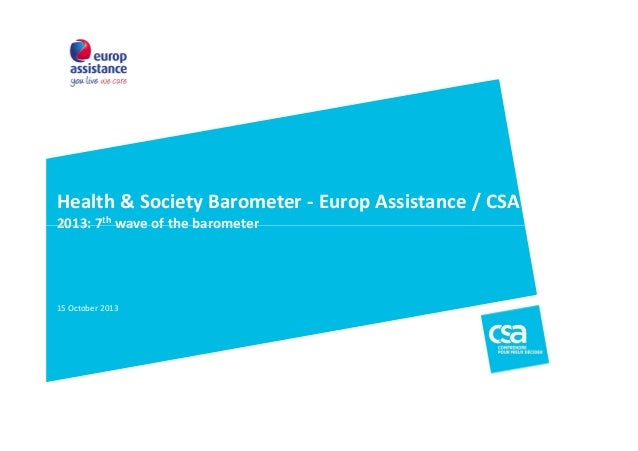 Health & Society Barometer - Europ Assistance / CSA 2013: 7th wave of the barometer  15 October 2013