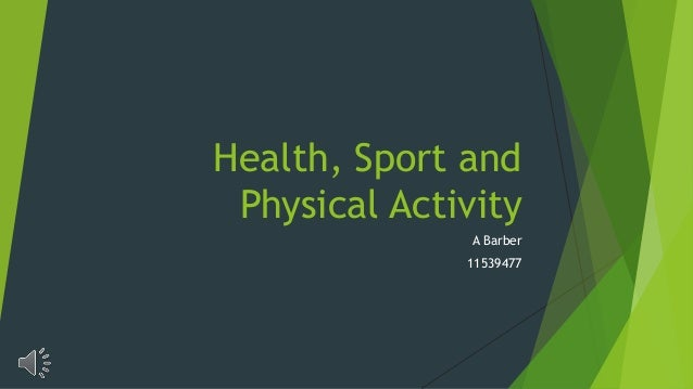 Health, sport and physical activity