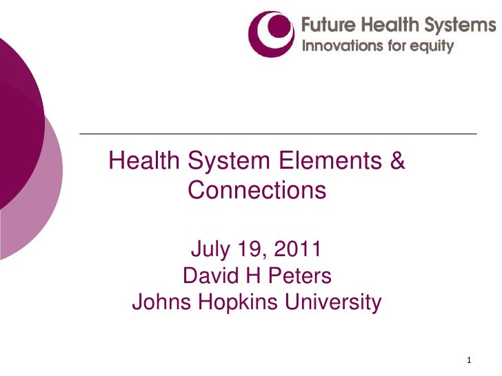 1<br />Health System Elements & ConnectionsJuly 19, 2011David H PetersJohns Hopkins University<br />