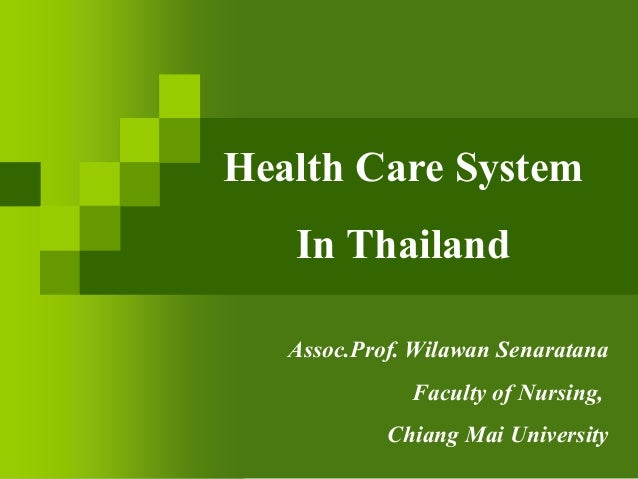 Assoc.Prof.Wilawan Senaratana Faculty of Nursing, Chiang Mai University Health Care System In Thailand