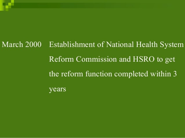 March 2000 Establishment of National Health System Reform Commission and HSRO to get the reform function completed within ...