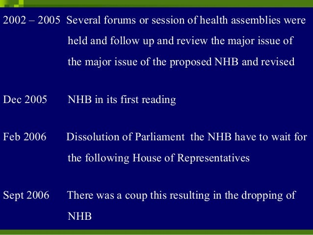 2002 – 2005 Several forums or session of health assemblieswere held and follow up and review the major issue of the major ...