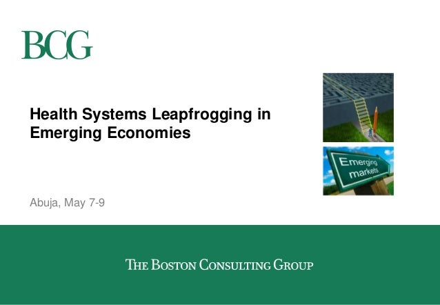 Health Systems Leapfrogging in Emerging Economies Abuja, May 7-9