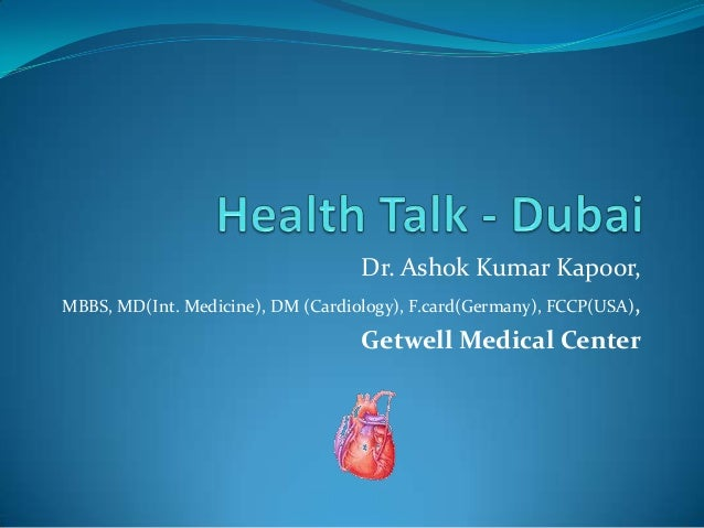 Dr. Ashok Kumar Kapoor,MBBS, MD(Int. Medicine), DM (Cardiology), F.card(Germany), FCCP(USA),                              ...
