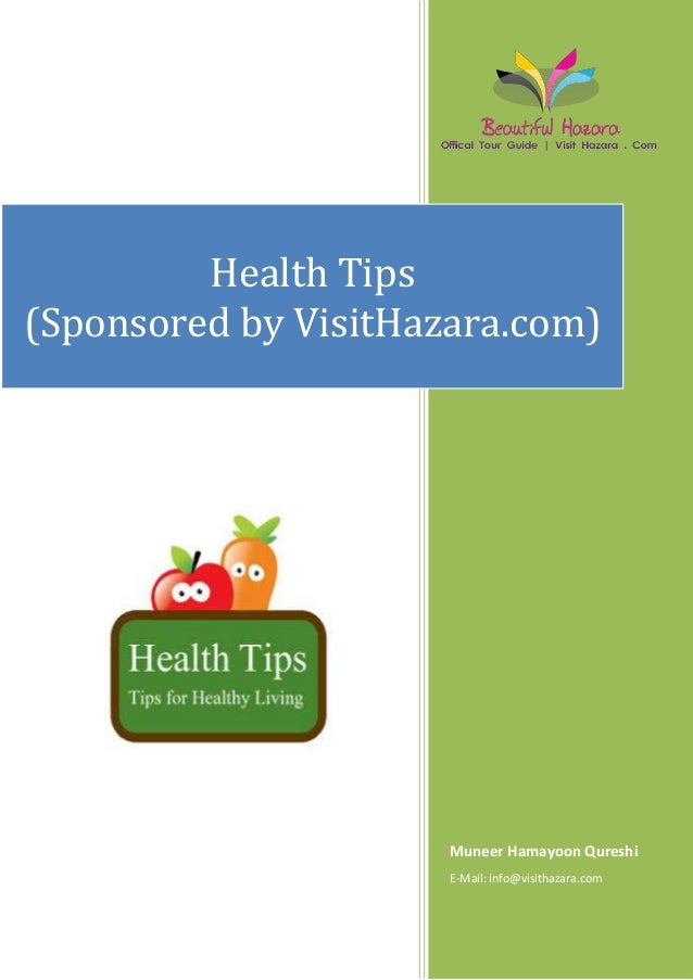 Health Tips(Sponsored by VisitHazara.com)                      Muneer Hamayoon Qureshi                      E-Mail: info@v...