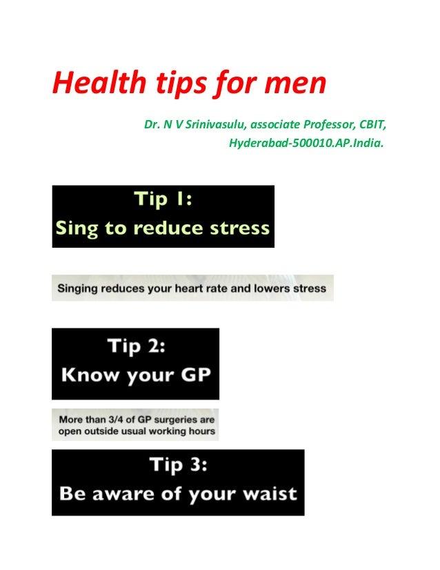 Health tips for menDr. N V Srinivasulu, associate Professor, CBIT,Hyderabad-500010.AP.India.