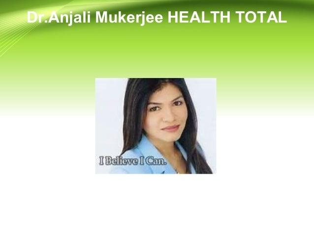 Dr.Anjali Mukerjee HEALTH TOTAL