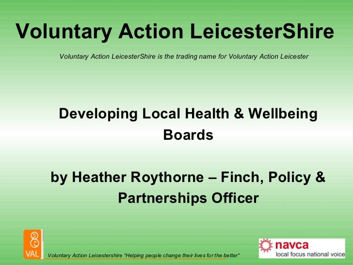Voluntary Action LeicesterShire Voluntary Action LeicesterShire is the trading name for Voluntary Action Leicester Develop...