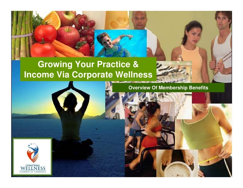 Growing Your Practice & Income Via Corporate Wellness                        Overview Of Membership Benefits