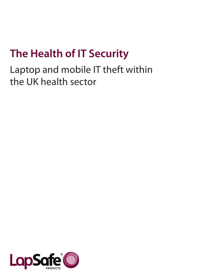 The Health of IT SecurityLaptop and mobile IT theft withinthe UK health sector                                    Page 1