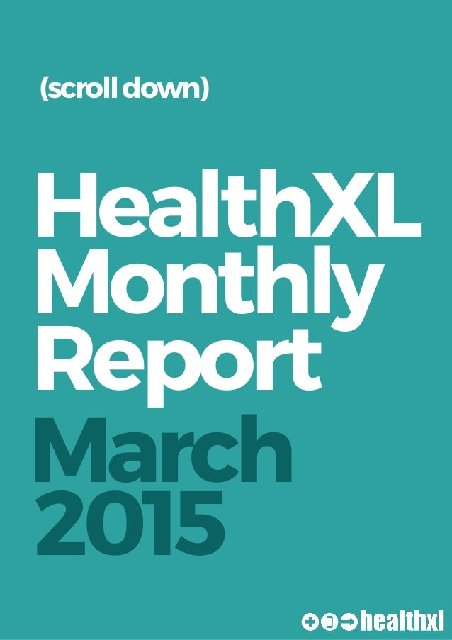 March HealthXL Monthly Report 2015 (scrolldown)