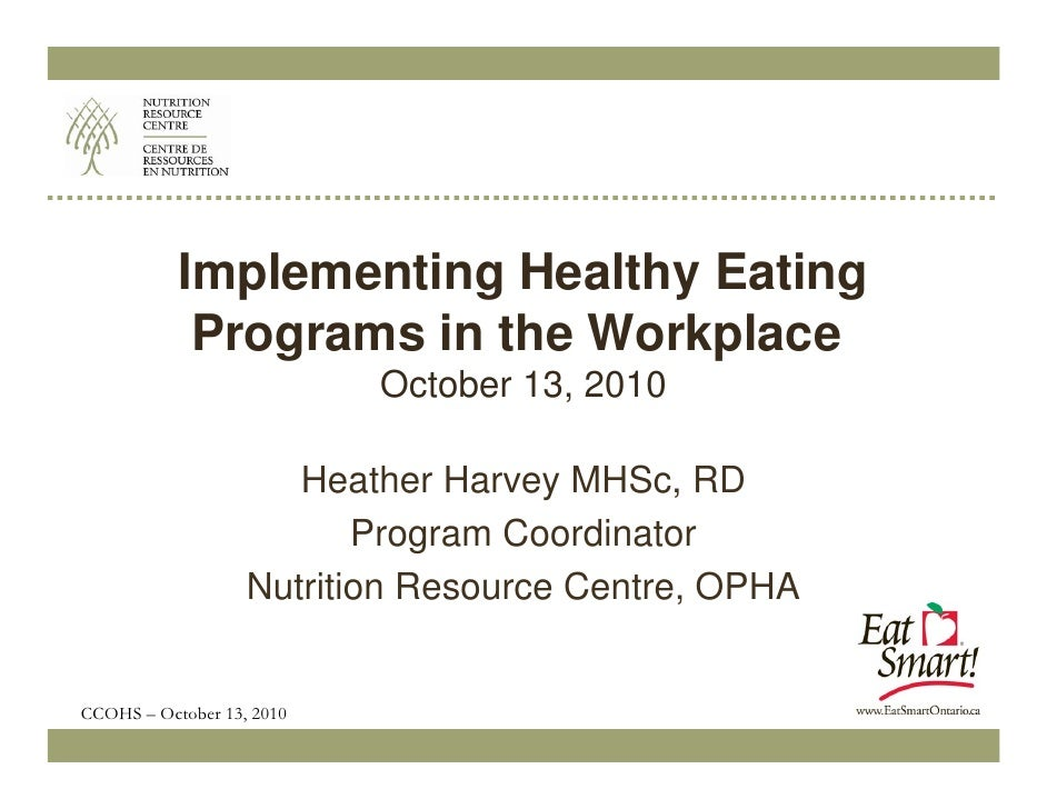 Implementing Healthy Eating             Programs in the Workplace                            October 13, 2010             ...