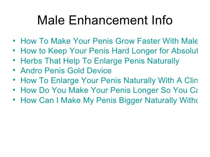 What To Do To Make My Penis Bigger