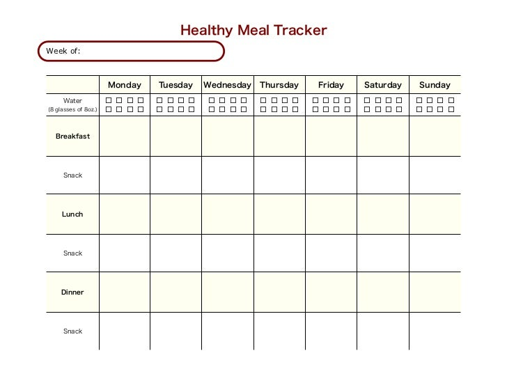 Healthy Meal TrackerWeek of:                      Monday    Tuesday   Wednesday   Thursday    Friday   Saturday   Sunday  ...