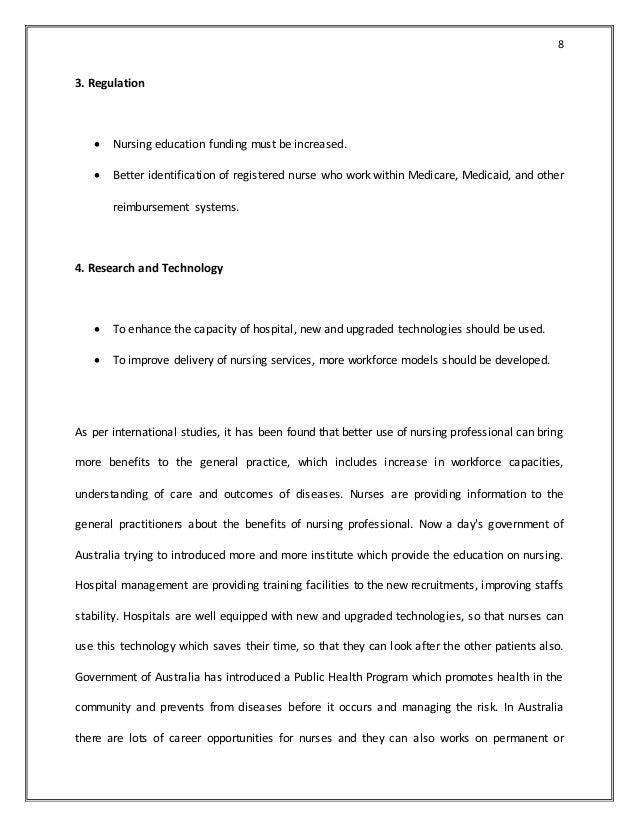 8 3. Regulation  Nursing education funding must be increased.  Better identification of registered nurse who work within...
