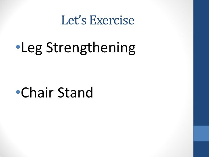 Let's Exercise•Leg Strengthening•Chair Stand