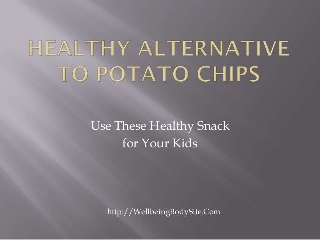 Use These Healthy Snack     for Your Kids  http://WellbeingBodySite.Com