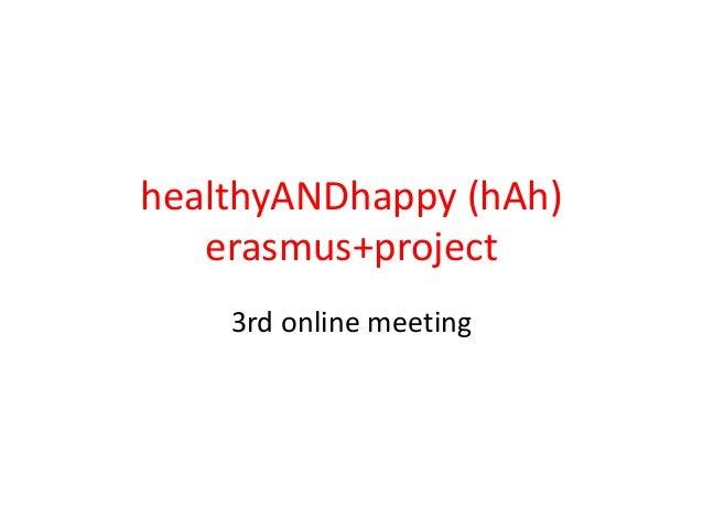 healthyANDhappy (hAh) erasmus+project 3rd online meeting