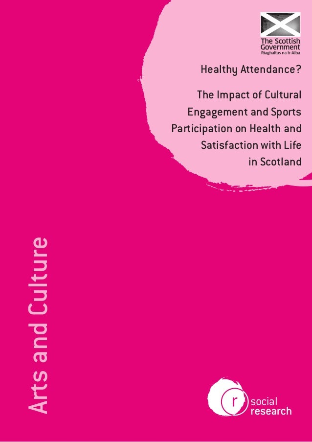 Healthy Attendance?  Arts and Culture  The Impact of Cultural Engagement and Sports Participation on Health and Satisfacti...