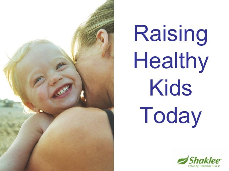 Raising Healthy Kids Today
