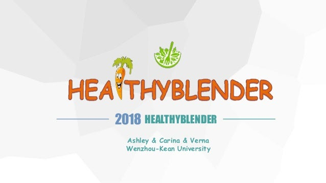 HEALTHYBLENDER2018 Ashley & Carina & Verna Wenzhou-Kean University