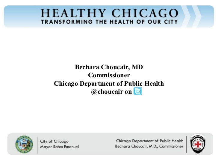 Bechara Choucair, MD Commissioner Chicago Department of Public Health @choucair on