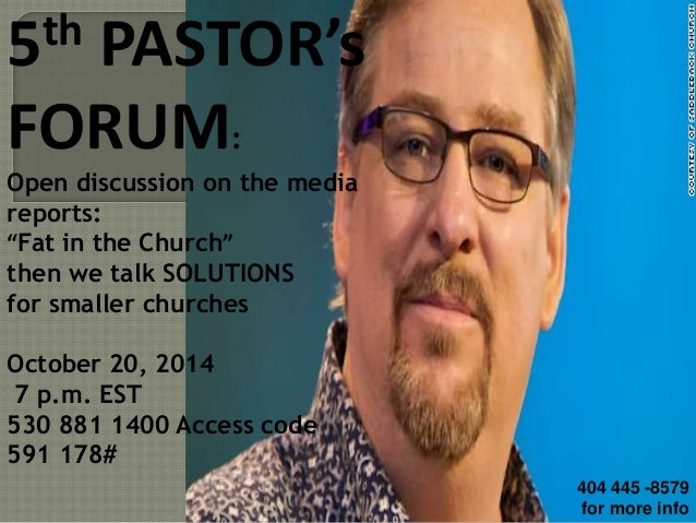 "5th PASTOR's  FORUM:  Open discussion on the media  reports:  ""Fat in the Church""  then we talk SOLUTIONS  for smaller chu..."