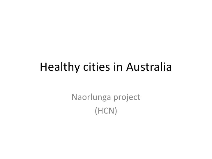 Healthy cities in Australia<br />Naorlunga project<br />(HCN)<br />