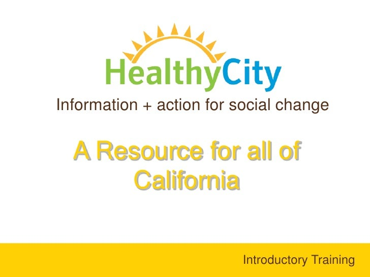 Information + action for social change<br />A Resource for all of California <br />Introductory Training<br />