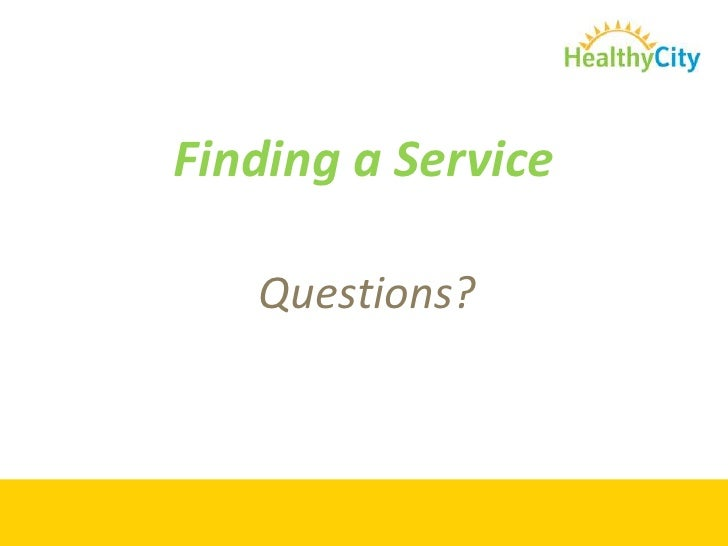 Finding a Service<br />Questions?<br />