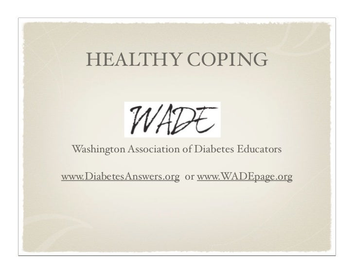 HEALTHY COPING Washington Association of Diabetes Educatorswww.DiabetesAnswers.org or www.WADEpage.org