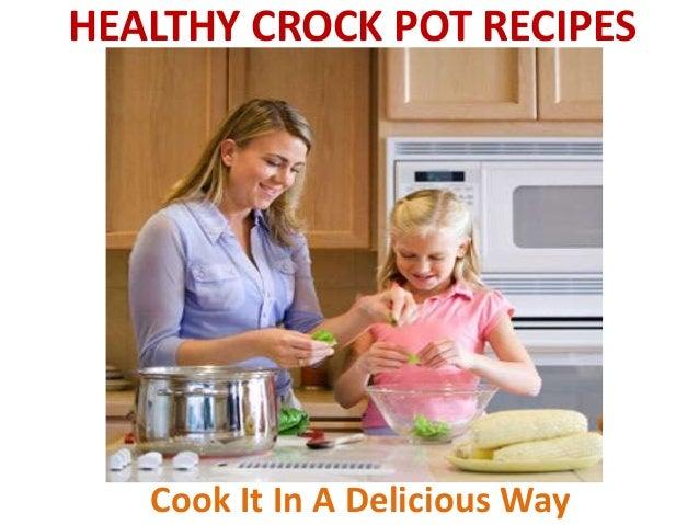 HEALTHY CROCK POT RECIPES  Cook It In A Delicious Way