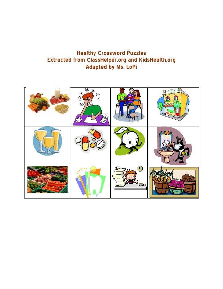 Healthy Crossword Puzzles Extracted from ClassHelper.org and KidsHealth.org                Adapted by Ms. LoPi