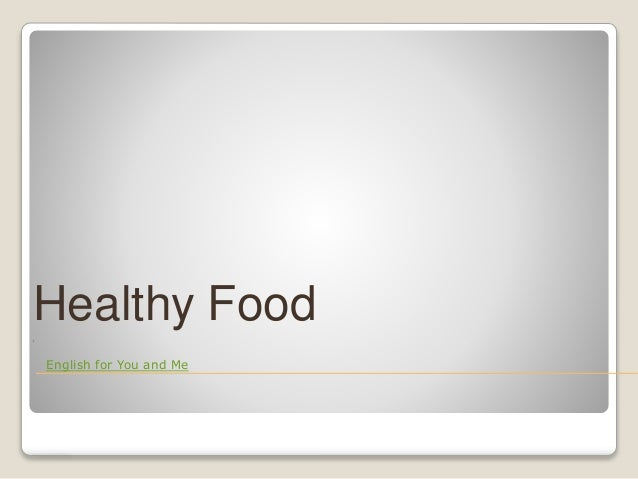 Healthy Food English for You and Me