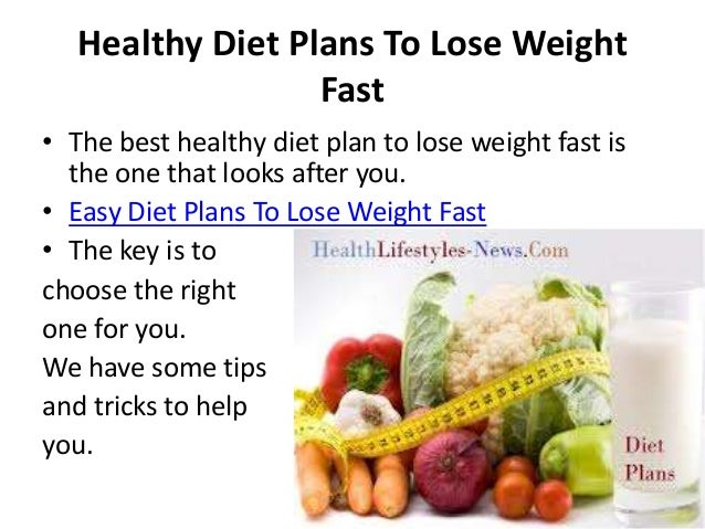 Healthy diet plans to lose weight fast for Healthy home plans