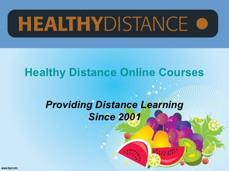 Healthy Distance Online Courses   Providing Distance Learning           Since 2001