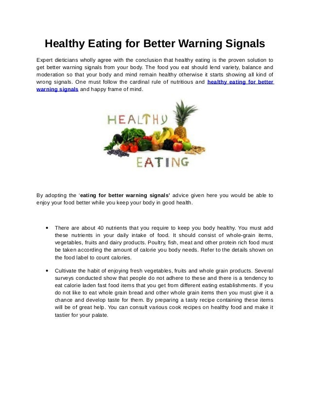 Healthy Eating for Better Warning SignalsExpert dieticians wholly agree with the conclusion that healthy eating is the pro...