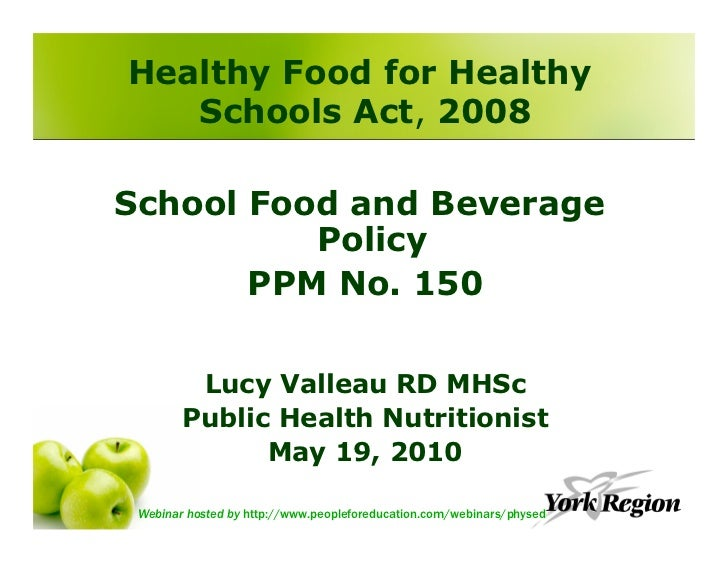 Healthy Food for Healthy    Schools Act, 2008  School Food and Beverage           Policy        PPM No. 150           Lucy...