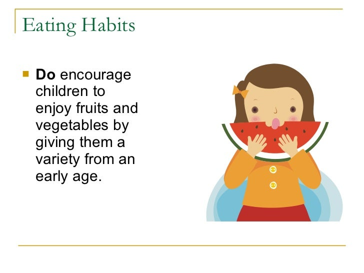 nutritious eating habits How to develop healthy eating habits many people realize that healthy eating habits can help support a healthy weight, manage or improve chronic diseases and maintain overall good health but a diet that contains more processed, less.