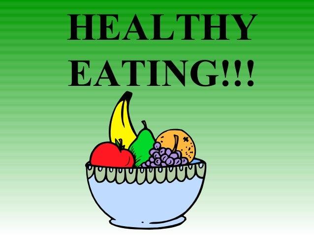 HEALTHY EATING!!!